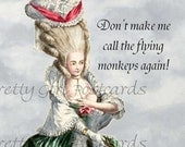SUMMER SALE Don't Make Me Call The Flying Monkeys Again Marie Antoinette Meets The Wizard of Oz Funny Postcards