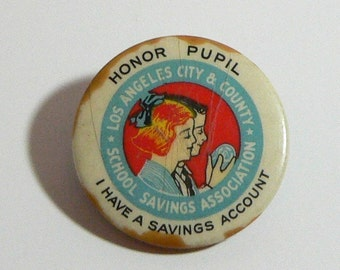 Vintage Honor Pupil I Have A Savings Account Pinback Button 1930s