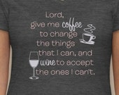 Lord Give Me Coffee and Wine TShirt - FREE SHIPPING