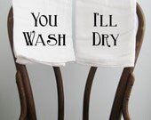Flour Sack Towel  You Wash, I'll Dry Set