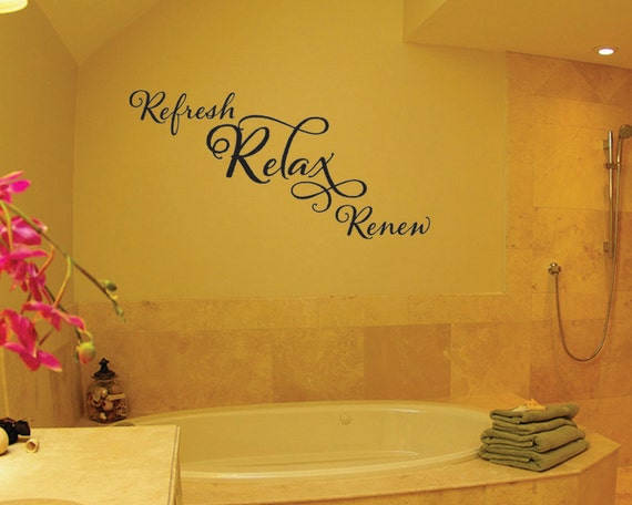 Refresh relax renew bathroom bath tub quote by grabersgraphics for Renew bathroom
