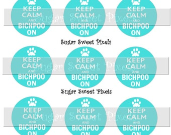 INSTANT DOWNLOAD Keep Calm & Bichpoo on 1 inch circle Bottle cap Images