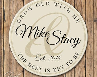 Personalized Couples Name Established Sign, Round Personalized Family Name Sign, Grow Old With Me The Best Is Yet To Be, 4 Sizes