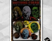 Buttons of the Dead - Button Pack - Night of the LIvind Dead - Dawn of the Dead - Day of the Dead