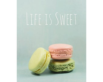 Quote Macarons photograph - kitchen wall art - kitchen decor french macarons fine art print - home decor - life is sweet - quote
