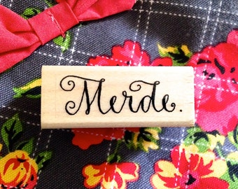 MERDE STAMP - Good Luck - French - Original Calligraphy Rubber Stamp