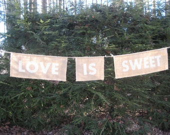 Love Is Sweet, Wedding Banner, Burlap Banner, Rustic Wedding, Burlap Wedding, Love Is Sweet Banner, Reception Banner, Wedding Sign