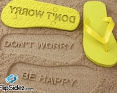 Don't Worry Be Happy Flip Flops Sand Imprint*Check size chart before ordering*