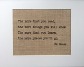 "Dr. Seuss Quote - Burlap Wall Art - Print 8"" x 10"" - ""The More That You Read ..."" - Gift for Teachers - Gift for Graduates"