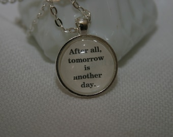 Book Page Pendant Gone With The Wind Necklace After All Tomorrow is Another Day Literary Jewelry Book Necklace