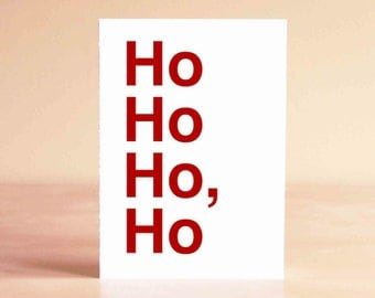 Funny Christmas Card - Funny Holiday Card - Ho Ho Ho Card - Best Friend Christmas Card - Ho Ho Ho, Ho