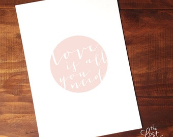Love is all you need - Printable Wall Art - Poster - Pink Circle