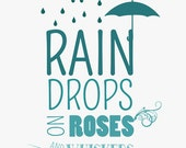 raindrops on roses and whiskers on kittens.. sound of music, digital file