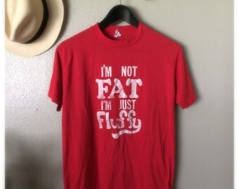 I'm not fat I'm just fluffy Soft Red Vintage T-Shirt
