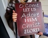 Oh come let us adore him Christmas wood sign porch sign