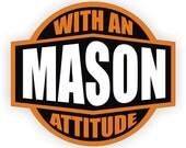 Mason With An Attitude Hard Hat Sticker / Helmet Decal / Vinyl Label Brick Stone Concrete Cement