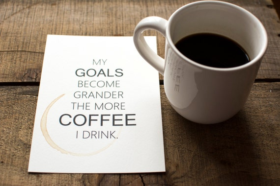 Coffee & Goals Print