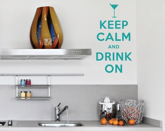 Keep Calm And Drink On Wall Quote Decal Sticker - Keep Calm Quote, Gift For Drinker, Keep Calm Decal, Drink Up, Drink On Art, Martini Decal