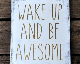 Custom Wake Up and Be Awesome Sign Inspirational for home child room gift Gold