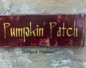 Primitive Wooden Sign, Pumpkin Patch Primitive Sign, Primitive Sign, HAFAIR