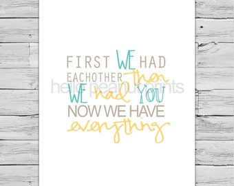 8 x 10 Nursery Print - Baby Art, Children Decor, Baby Shower Gift, First we had each other