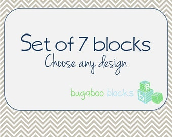 Set of 7 Blocks - Choose any design