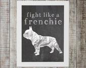 French Bulldog 'fight like a frenchie' Chalkboard Print