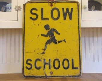1940's Slow School Traffic Sign, Traffic Sign, Vintage Traffic Sign, School Crossing Sign, Slow School Sign, 1940's Sign, Metal Sign