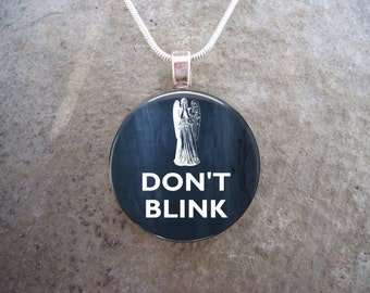 Doctor Who Jewelry - DON'T BLINK - Glass Pendant Necklace