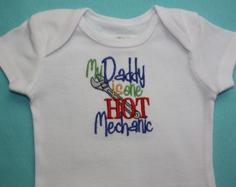 "Bodysuit with ""My daddy is one HOT mechanic"" machine embroidery design."
