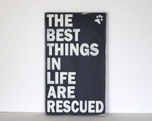 the best things in life are rescued, dog frame, dog sign, rescue dog