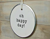 Oh happy day sign round hang tag sign