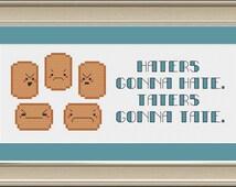 Haters gonna hate, taters gonna tate: funny potato cross-stitch pattern