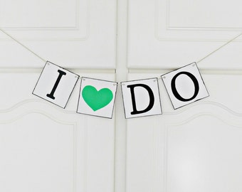 FREE SHIPPING, I Do banner, Bridal shower banner, Engagement party decoration, Wedding signs, Photo prop, Bachelorette party decor, Green
