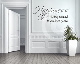 Vinyl wall decal Happiness is being married to your best friend FREE Shipping in the US B51