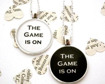 The Game Is On - Sherlock Quote Necklace - Sherlock Inspired, Pendant Necklace, sherlock holmes, Sherlock Jewellery, Sherlock Fandom
