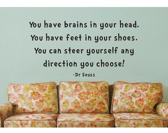 Dr Seuss Quote Sign Vinyl Decal Sticker wall You have brains in your head you have feet in your shoes suess kids read reading learn books