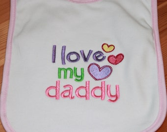 Personalized Embroidered Baby Bib - I Love My Daddy