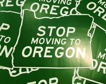 Stop Moving To Oregon Sticker
