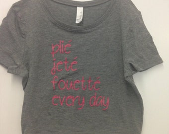 Plie Jete Fouette Everyday (crop top)