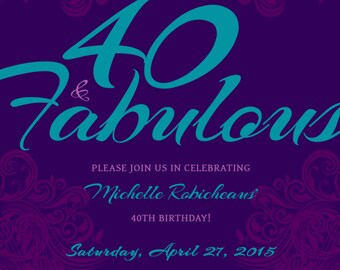 40 and Fabulous  - Custom - 40th Birthday Invitation - Choose your own colors