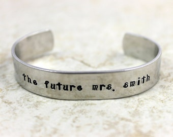 "Engagement Bracelet - ""the future mrs. bracelet"" - Custom Hand Stamped Cuff Bracelet -  Engagement Gift - Wedding Gift - Fiance Gift"
