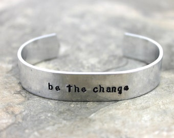 Be the Change Bracelet  / Graduation Gift Bracelet / Inspirational Bracelet / Be the Change Gift / Hand Stamped Bracelet / Gandhi Quote