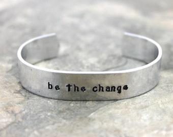 Be the Change Bracelet  / Graduation Gift Bracelet / Inspirational Bracelet / Be the Change Gift / Hand Stamped Bracelet / Gandhi Quote