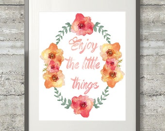 Enjoy The Little Things -  8x10 inch Print featuring a Blooming Laurel Wreath With Hand lettering