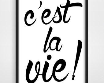 Typographic Print, C'est La Vie, Inspirational Quote, French Quote, Motivational Quote, Typography Print, Black and White.
