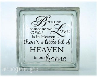 Glass Block Vinyl Decal 'Because someone we Love is in Heaven...' (088)