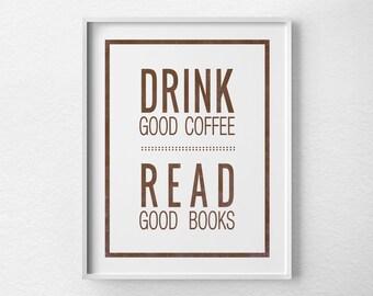 Coffee Print, Coffee Poster, Inspirational Print, Typography Poster, Coffee Art, Book Print, Coffee Shop Art, Kitchen Print, Quote Art, 0068