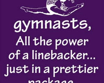 Gymnastics Shirt/ White Writing Gymnasts All The Power Of A Linebacker Just Prettier Package Gymnastics T Shirt/ Gymnastics Gift