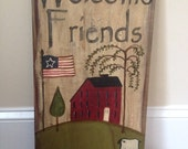 Wood hand painted sign- welcome friends